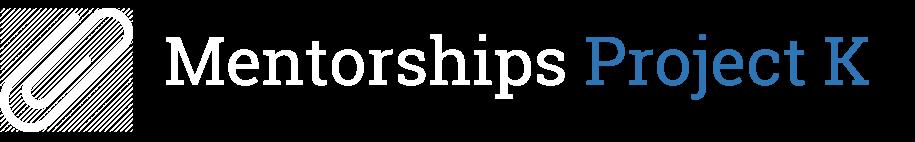 Mentorships Project K